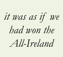 It was if we had won the All-Ireland