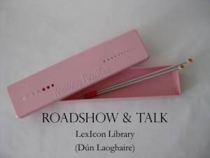 ROADSHOW & TALK Dun Laoghaire